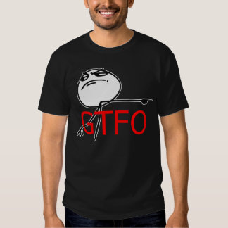 GTFO Get Out Guy Rage Face Comic Meme Tee Shirts