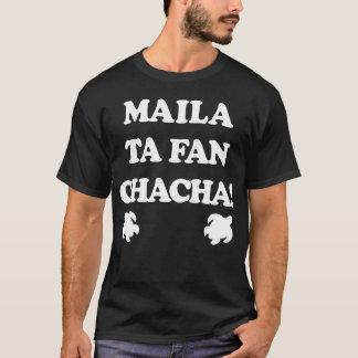 GUAM RUN 671 Maila ta fan Chacha T-Shirt