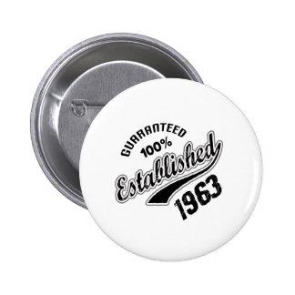 Guaranteed 100% Established 1963 6 Cm Round Badge