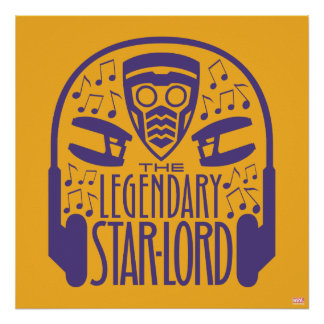 Guardians of the Galaxy | The Legendary Star-Lord Poster