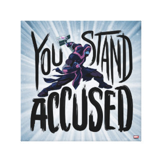 Guardians of the Galaxy | You Stand Accused Canvas Print