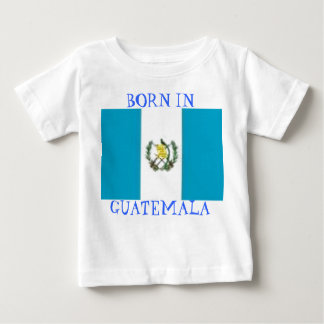 guat, BORN IN GUATEMALA Baby T-Shirt