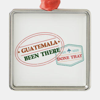 Guatemala Been There Done That Metal Ornament