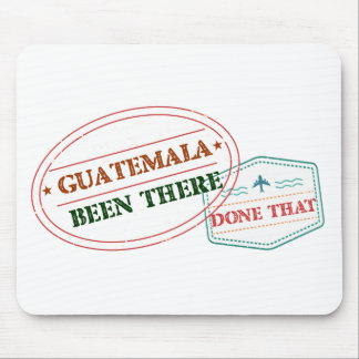 Guatemala Been There Done That Mouse Pad