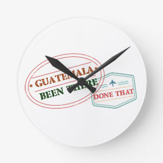 Guatemala Been There Done That Round Clock