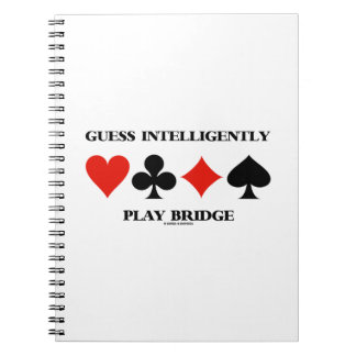 Guess Intelligently Play Bridge (Four Card Suits) Spiral Notebook