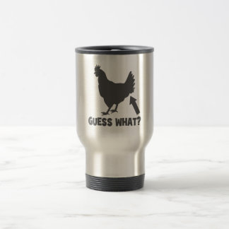 Guess What? Chicken Butt Travel Mug
