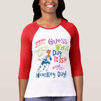 Guess What Day It Is Hockey T-Shirt