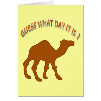 Guess what day It is Humor Birthday card