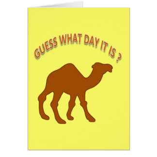 Guess What Day It is ? Hump Day Camel - Card