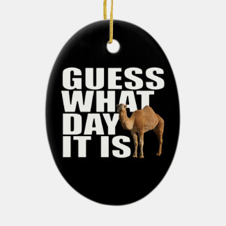 Guess What Day It Is Hump Day Camel Ceramic Oval Decoration