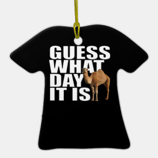 Guess What Day It Is Hump Day Camel Ornaments