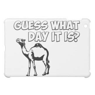 Guess What Day it Is? Hump Day Camel iPad Mini Cover