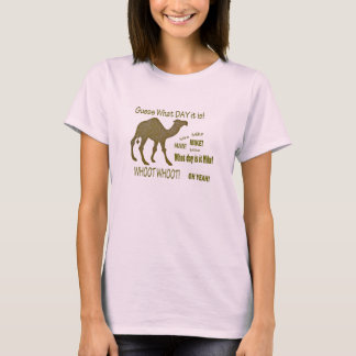 Guess What Day It Is? Hump Day Camel! Ladies T-Shirt