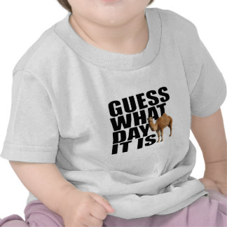 Guess What Day It Is Hump Day Camel Shirts