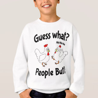 Guess What People Butt Sweatshirt