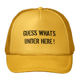 GUESS WHAT'S UNDER HERE trucker hat