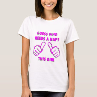 GUESS WHO NEEDS A NAP T-Shirt