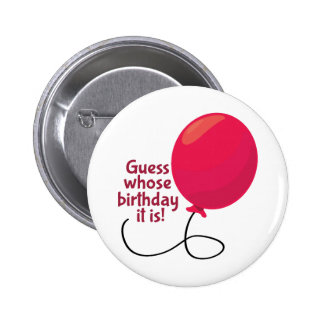 Guess Whose Birthday 6 Cm Round Badge