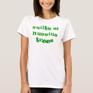 Guilty Of Hugging Trees Tanktop T-Shirt