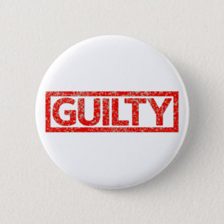 Guilty Stamp 6 Cm Round Badge