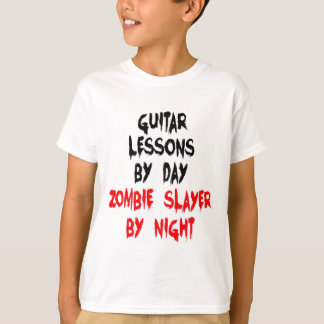 Guitar Lessons by Day Zombie Slayer by Night T-Shirt