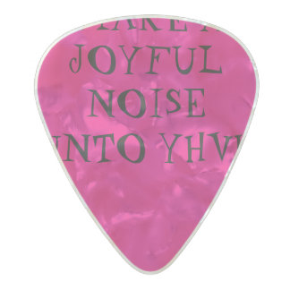 Guitar pick, make a joyful noise unto YHVH Psalms Pearl Celluloid Guitar Pick
