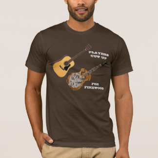 GUITAR PLAYERS CUT UP DOBROS FOR FIREWOOD T-Shirt