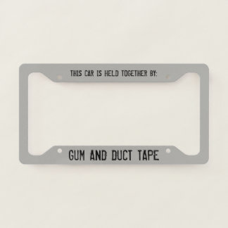Gum and Duct Tape Slogan Licence Plate Frame
