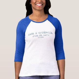 Gun a' Ghaidhlig, chan eil guth, r... - Customized T-Shirt