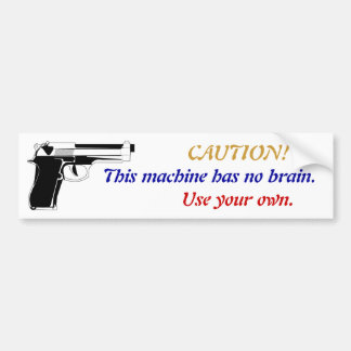 Gun Caution Bumper Sticker