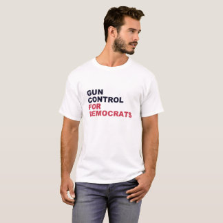 Gun Control For Democrats T-Shirt