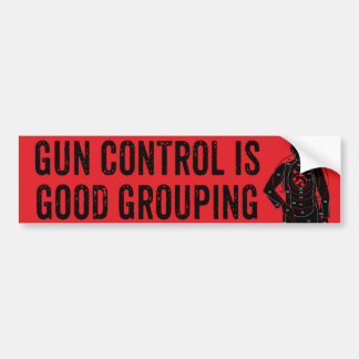 Gun Control Is Good Grouping Bumper Sticker