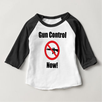 Gun Control Now Baby T-Shirt