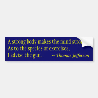 Gun Exercises - Jefferson Quote Bumper Sticker