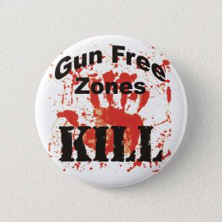 Gun Free Zones KILL Button for TRUE AMERICANS