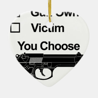 gun owner victim you choose ceramic heart decoration