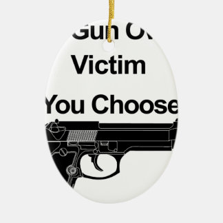 gun owner victim you choose ceramic oval decoration