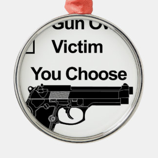 gun owner victim you choose Silver-Colored round decoration