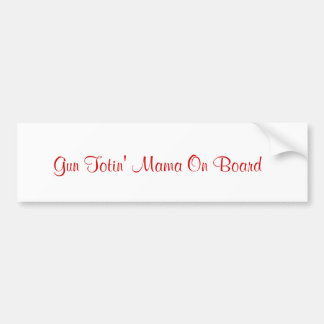 Gun Totin' Mama On Board Bumper Sticker