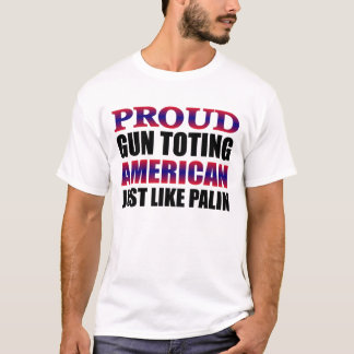 Gun Toting American Like Sarah Palin T-shirt