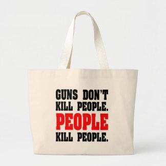 Guns Don t Kill People People Kill People Canvas Bag