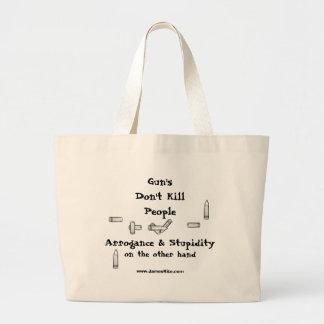 Gun's Don't Kill People: Arrogance & Stupidity Jumbo Tote Bag