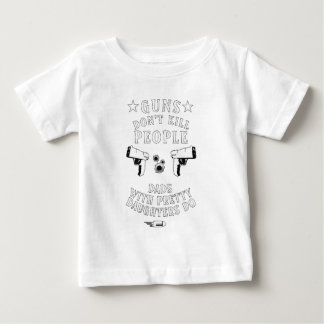 Guns Don't Kill People... Baby T-Shirt