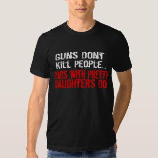 Guns Don't Kill People, Funny Dad/Daughter Tee Shirts