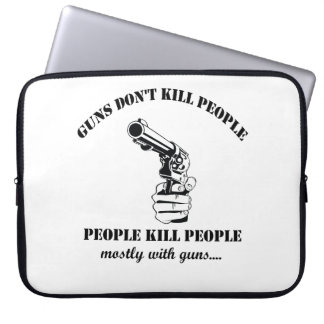 Guns don't kill people laptop sleeve