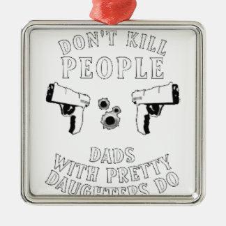 Guns Don't Kill People... Metal Ornament