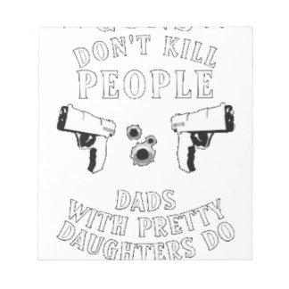 Guns Don't Kill People... Notepad