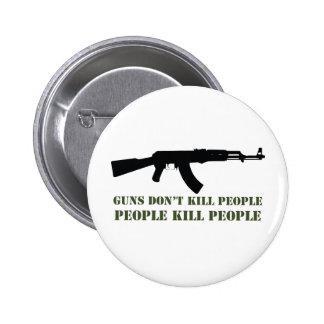 GUNS DON'T KILL PEOPLE, PEOPLE KILL PEOPLE 6 CM ROUND BADGE
