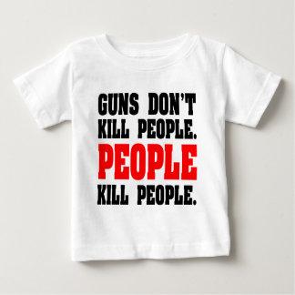 Guns Don't Kill People. People Kill People. Baby T-Shirt
